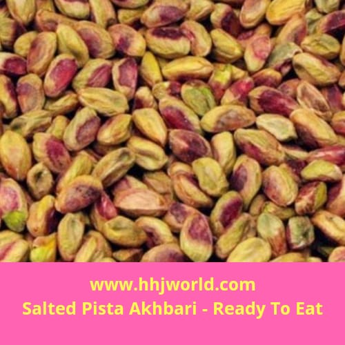 Z- Dry Fruit-Salted Akhbari Pista- Ready To Eat